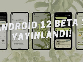 """Android 12 Beta 1 Sürümü, Google I/O 2021 etkinliğinde tanıtıldı. Android 12 ile """"SONUNDA"""" diyerek ümit ettiğimiz tasarım ümitleri suya düştü"""
