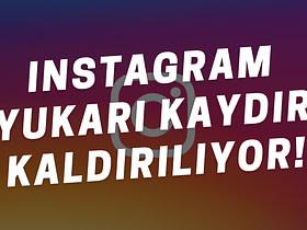 Instagram, hikayelerde link eklemenize izin veren popüler Yukarı Kaydır özelliğini kaldırıyor. Yukarı kaydır nedir, nasıl kullanılır, yerini ne alacak gibi merak edilen tüm diğer sorular hakkında tüm detaylar makalemizde.