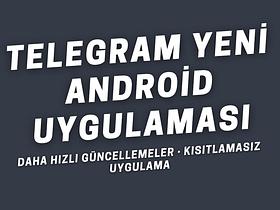 Telegram Yeni Android Uygulaması