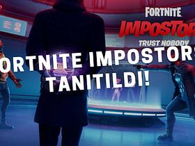 Fortnite, Among Us'ın Fortnite versiyonu olan Fortnite Impostors modunu tanıttı. Fortnite Impostors nedir, nasıl oynanır, ücretli mi?