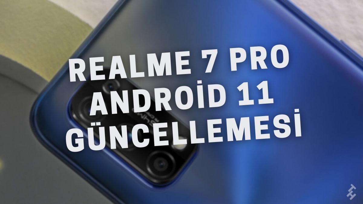 Realme 7 Pro Android 11 Güncellemesi Geliyor