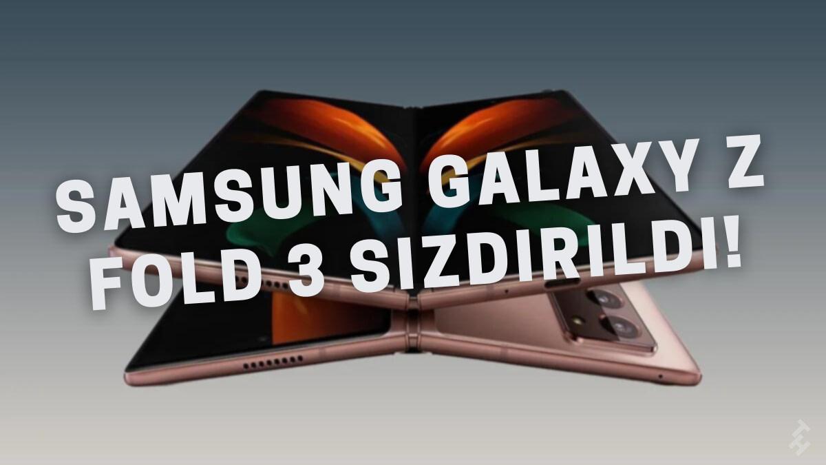 Samsung'un Z serisinin yeni katlanabilir amiral gemisi telefonu Galaxy Z Fold 3 ve Galaxy Z Flip 3 tasarımı sızdırıldı! Çok güzel özellikler var!