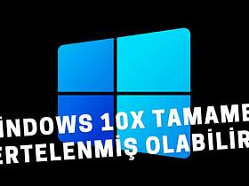 Microsoft, 2021'de piyasaya sürülecek olan hafif Windows 10'u yani Windows 10X sürümünü Windows 10 Sun Valley güncellemesi için erteleyebilir!