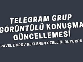 Telegram Grup Aramalarına Görüntülü Konuşma Desteği Getiriyor