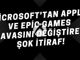 Apple ve Epic Games arasındaki dava da Microsoft'tan gelen şok itiraf tüm dava sürecini değiştirebilir! Microsoft'tun itirafı herkesi şok etti
